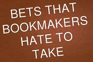 Bookies: Bets They Hate